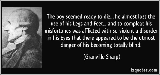quote-the-boy-seemed-ready-to-die-he-almost-lost-the-use-of-his-legs-and-feet-and-to-compleat-his-granville-sharp-266227
