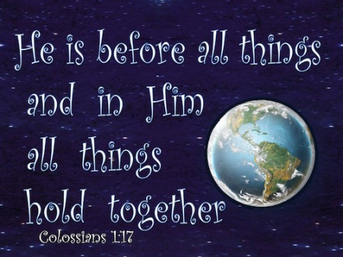Colossians-1-17-He-Is-Before-All-Things-blue-copy