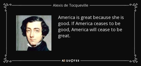 quote-america-is-great-because-she-is-good-if-america-ceases-to-be-good-america-will-cease-alexis-de-tocqueville-36-20-68