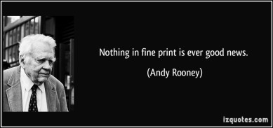 quote-nothing-in-fine-print-is-ever-good-news-andy-rooney-157768
