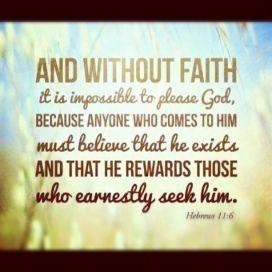 And-without-faith-it-is-impossible-to-please-God