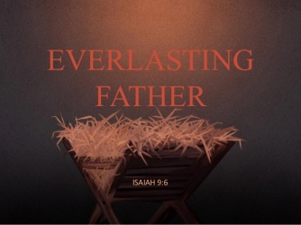 you-called-him-what-everlasting-father-4-638
